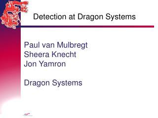 Paul van Mulbregt Sheera Knecht Jon Yamron Dragon Systems