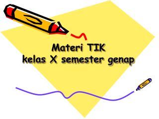 Materi TIK kelas X semester genap