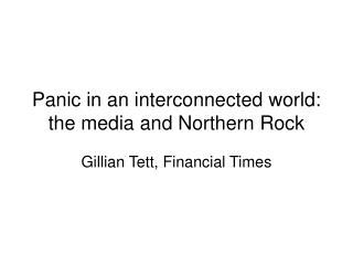Panic in an interconnected world: the media and Northern Rock