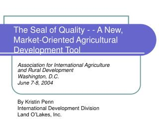 The Seal of Quality - - A New, Market-Oriented Agricultural Development Tool