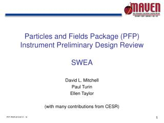 Particles and Fields Package (PFP) Instrument Preliminary Design Review SWEA