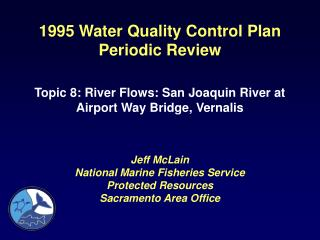 1995 Water Quality Control Plan Periodic Review Topic 8: River Flows: San Joaquin River at