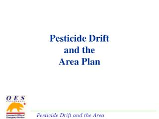 Pesticide Drift  and the  Area Plan
