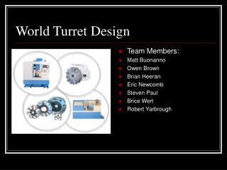 World Turret Design