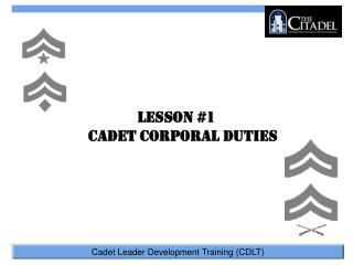 Lesson #1 Cadet Corporal Duties