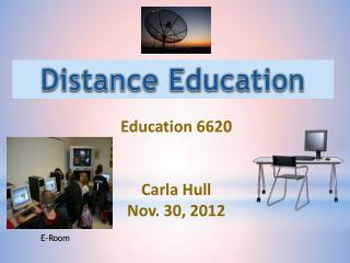 Education 6620 Carla  Hull Nov . 30, 2012