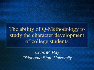 The ability of Q-Methodology to study the character development of college students