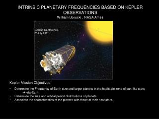 INTRINSIC PLANETARY FREQUENCIES BASED ON KEPLER OBSERVATIONS William Borucki , NASA Ames