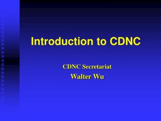 Introduction to CDNC