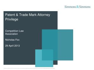 Patent & Trade Mark Attorney Privilege