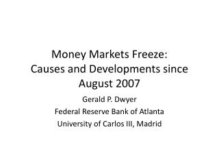Money Markets Freeze: Causes and Developments since August 2007