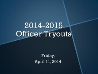2014-2015  Officer Tryouts
