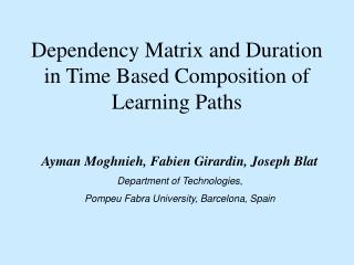 Dependency Matrix and Duration in Time Based Composition of Learning Paths