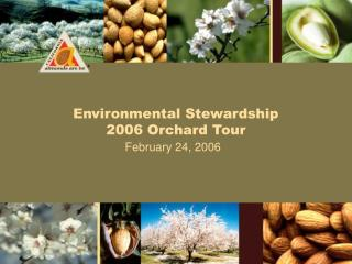 Environmental Stewardship           2006 Orchard Tour