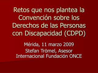 Retos que nos plantea la Convención sobre los Derechos de las Personas con Discapacidad (CDPD)