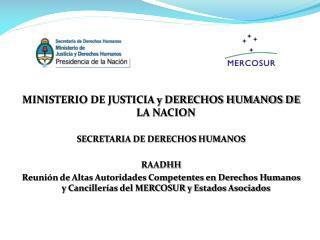 MINISTERIO DE JUSTICIA y DERECHOS HUMANOS DE LA NACION SECRETARIA DE DERECHOS HUMANOS RAADHH