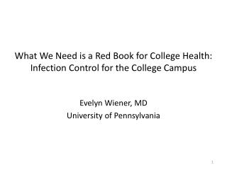What We Need is a Red Book for College Health: Infection Control for the College Campus