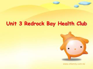 Unit 3 Redrock Bay Health Club