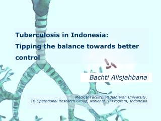 Tuberculosis in Indonesia:  Tipping the balance towards better control