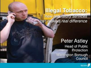 Illegal Tobacco: how regulatory services  can make a real difference