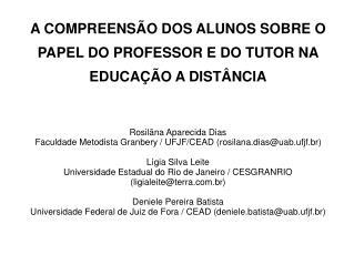 A COMPREENSÃO DOS ALUNOS SOBRE O PAPEL DO PROFESSOR E DO TUTOR NA EDUCAÇÃO A DISTÂNCIA