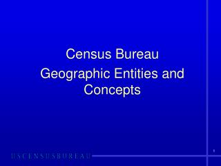 Census Bureau Geographic Entities and Concepts
