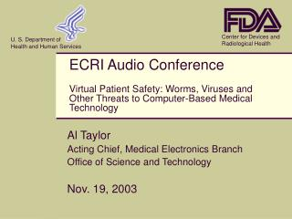 Al Taylor Acting Chief, Medical Electronics Branch Office of Science and Technology Nov. 19, 2003