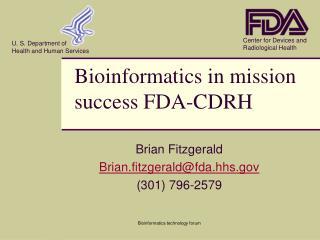 Bioinformatics in mission success FDA-CDRH