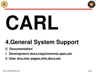 CARL 4.General System Support C  Documentation Development docs,requirements,spec,etc