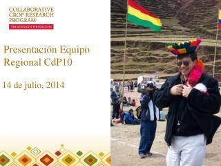 Presentación Equipo Regional CdP10