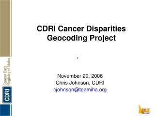 CDRI Cancer Disparities Geocoding Project