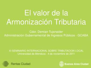 El valor de la Armonización Tributaria Cdor. Demian Tujsnaider