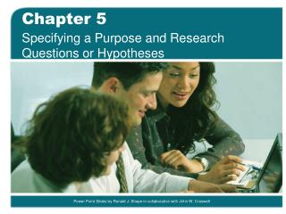 Specifying a Purpose and Research Questions or Hypotheses