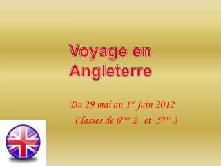 Du 29 mai au 1 er  juin 2012         Classes de 6 ème  2et  5 ème  3