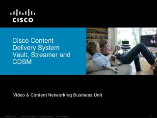 Cisco Content Delivery System Vault, Streamer and CDSM