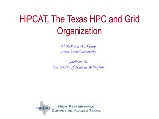 HiPCAT, The Texas HPC and Grid Organization
