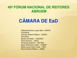 49º FÓRUM NACIONAL DE REITORES  ABRUEM CÂMARA DE EaD