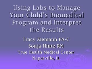 Using Labs to Manage Your Child's Biomedical Program and Interpret the Results