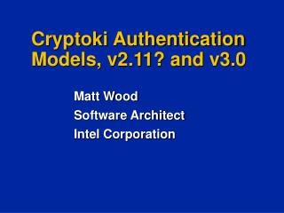 Cryptoki Authentication Models, v2.11? and v3.0
