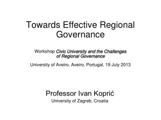 Professor Ivan Koprić University of Zagreb, Croatia