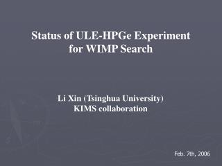 Status of ULE-HPGe Experiment for WIMP Search