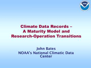Climate Data Records – A Maturity Model and Research-Operation Transitions