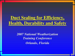 Duct Sealing for Efficiency, Health, Durability and Safety