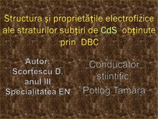 Structura și proprietățile electrofizice ale straturilor subțiri de  CdS   obținute prin  DBC