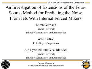Loren Garrison Purdue University School of Aeronautics and Astronautics W.N. Dalton
