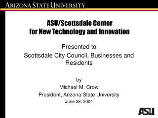 ASU/Scottsdale Center for New Technology and Innovation