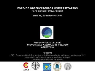 FORO DE OBSERVATORIOS UNIVERSITARIOS  Foro Cultural Universitario Santa Fe, 21 de mayo de 2009