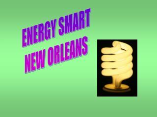 ENERGY SMART NEW ORLEANS