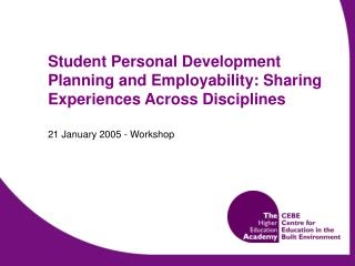 Student Personal Development Planning and Employability: Sharing Experiences Across Disciplines