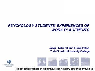 PSYCHOLOGY STUDENTS' EXPERIENCES OF WORK PLACEMENTS
